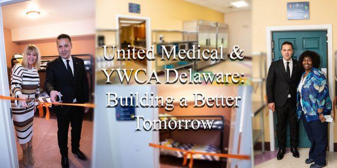 United Medical & YWCA Delaware: Building a Better Tomorrow
